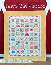 The Farmer's Wife 1930s Sampler Quilt: Inspiring Letters from Farm ... & Farm Girl Vintage By Lori Holt of Bee in My Bonnet 2015 It's Sew Emma Adamdwight.com