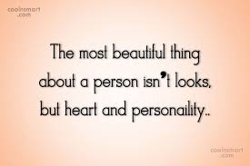 Quotes About Beauty And Personality Best Of The Most Beautiful Thing About A Person Isn't Looks But Heart And