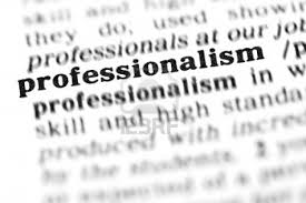 professionalism it s more than calling yourself a professional professionalism it s more than calling yourself a professional