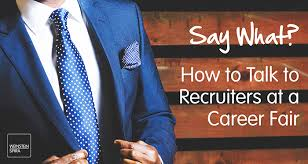 Say What How To Talk To Recruiters At A Career Fair