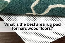 what is the best area rug pad for hardwood floors non slip safe