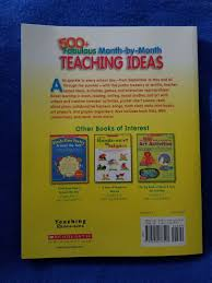 500 Fabulous Month By Month Teaching Ideas Instant Activities And Reproducibles For The Themes And Topics You Teach By Inc Staff Scholastic 2010