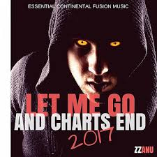 Let Me Go And Charts End 2017 Essential Continental By Zzanu