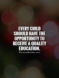 Every child should have the opportunity to receive a quality...