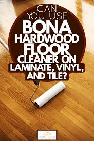 can you use bona hardwood floor cleaner