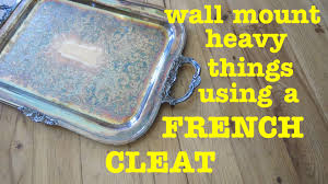 how to hang heavy things on the wall using french cleat method