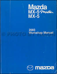 2003 mazda mx 5 miata mx 5 wiring diagram manual original 2003 mazda mx 5 miata repair shop manual original 199 00
