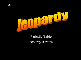 Periodic Table Jeopardy Review ppt download