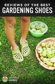 best gardening shoes. MorningChores Participates In Affiliate Programs, Which Means We May Receive Commissions If You Purchased An Item Via Links On This Page To Retailer Sites. Best Gardening Shoes