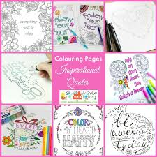 Coloring can be a soothing and positive exercise that can bring you to an almost meditative state. Inspirational Quotes Colouring Pages For Adults And Kids Mum In The Madhouse