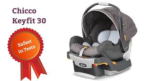 chicco keyfit 30 infant car seat safest in crash tests