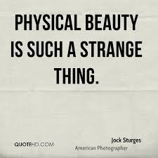 Physical Beauty Quotes Best of Jock Sturges Beauty Quotes QuoteHD