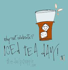 Iced Tea Holiday The Daily Quipple