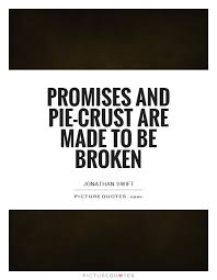 Broken Promises Quotes And Sayings Broken promises Pictures Images Page 24 16 77648