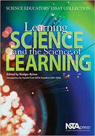 learning science and the science of learning science educators  learning science and the science of learning science educators essay collection pb158x illustrated edition edition
