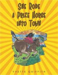 She Rode a Prize Horse into Town by Yvette Griffith (2019, Trade Paperback)  for sale online | eBay