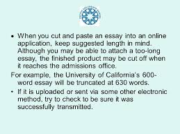 the college essay a student s personal statement ppt when you cut and paste an essay into an online application keep suggested length