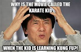 WHY IS THE MOVIE CALLED THE KARATE KID WHEN THE KID IS LEARNING ... via Relatably.com
