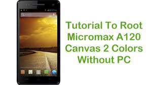 To Root Micromax A120 Canvas 2 Colors ...