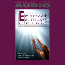 Embraced By The Light Book Magnificent Embraced By The Light Audiobook Abridged Listen Instantly