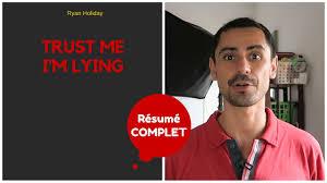 Trust Me I M Lying Mon Resume En Francais Youtube
