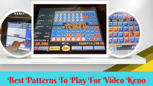 Best Patterns To Play For Video Keno