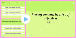 When To Put Commas List Of Adjectives Spag Punctuation
