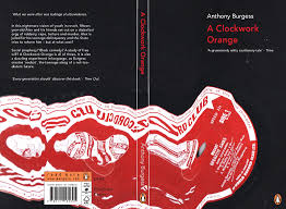 clockwork orange essay exceptional artwork inspired by a clockwork  a clockwork orange book cover sparknotes a clockwork orange plot overview