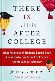 There Is Life After College Jeff Selingo