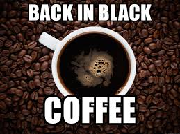 coffee memes about Black Coffee