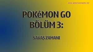 Pokemon GO 3.Bölüm: Savaş Zamanı - YouTube