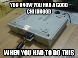 You know you had a good childhood when you had to do this ... via Relatably.com