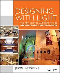lighting designing. amazoncom designing with light the art science and practice of architectural lighting design 9781118740477 jason livingston books