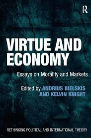 Virtue And Economy Essays On Morality And Markets Crc Press Book