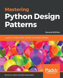 Python Design Patterns Enchanting Mastering Python Design Patterns Second Edition Now Just 48