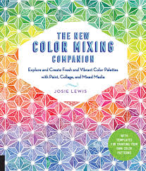 The New Color Mixing Companion Explore And Create Fresh And
