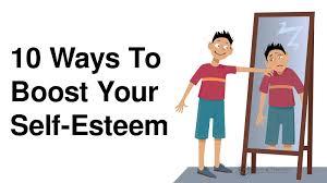 10 Ways To Boost Your Self Esteem