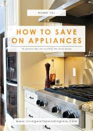 It started as a place at healthy kitchen 101, we value healthy living, and believe healthy eating is an essential part of that. How To Save On Appliances Living Well Spending Less