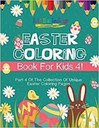 Easter Coloring Book For Kids 4 Part 4 Of The Collection Of Unique