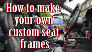 how to make your own custom seat bracket frames