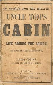 harriet beecher stowe s uncle tom s cabin summary analysis  harriet beecher stowe s uncle tom s cabin summary analysis schoolworkhelper