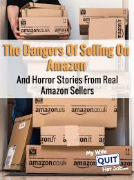 the dangers of selling on amazon and
