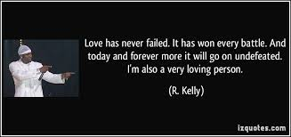 Love Quotes Cool R Kelly Quotes About Love Quotes