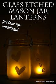glass etched mason jar lanterns perfect for weddings and so easy to make