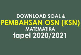 Download soal seleksi osn matematika sd tingkat kecamatan. Download Soal Dan Pembahasan Osn Ksn Matematika Tapel 2020 2021