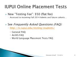Iupui Aleks Placement Chart Ppt Iupui Testing Center Update On Testing Services 2014