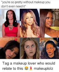 makeup ged and relatable you re so pretty without makeup you