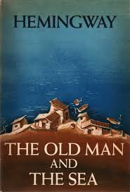 the old man and the sea by ernest hemingway the old man and the sea author ernest hemingway