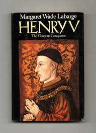 henry v the cautious conqueror 1st edition 1st printing margaret wade labarge