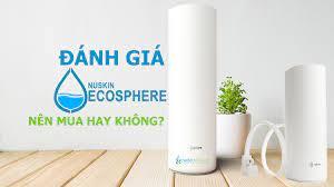 Đánh giá máy lọc nước Ecosphere Nuskin – Độc quyền tại Đông Nam Á - Cần hỗ  trợ, gọi ngay 096 505 1188